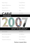 Carve Magazine 2007 Anthology