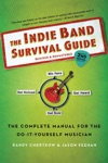 The Indie Band Survival Guide 2nd Ed