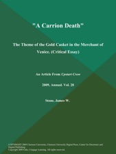 a carrion death the theme of the gold casket in the merchant of  a carrion death the theme of the gold casket in the merchant of venice