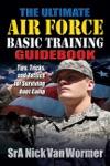 Ultimate Air Force Basic Training Guidebook