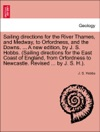Sailing Directions For The River Thames And Medway To Orfordness And The Downs  A New Edition By J S Hobbs Sailing Directions For The East Coast Of England From Orfordness To Newcastle Revised  By J S H