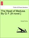 The Head Of Medusa By G F A Novel Vol I