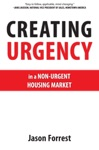 Creating Urgency In A Non-Urgent Housing Market