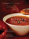 Kitchen Secrets How To Select Store Prepare And Cook Fresh Ingredient S For One Or More