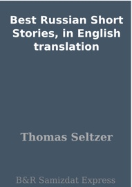 BEST RUSSIAN SHORT STORIES, IN ENGLISH TRANSLATION