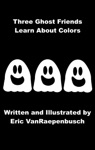 Three Ghost Friends Learn About Colors