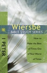 The Wiersbe Bible Study Series 1 Peter