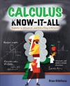 Calculus Know-It-ALL  Beginner To Advanced And Everything In Between