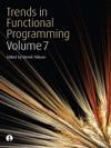 Trends In Functional Programming Volume 7