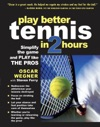 PLAY BETTER TENNIS IN TWO HOURS  Simplify The Game And Play Like The Pros