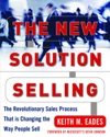 The New Solution Selling  The Revolutionary Sales Process That Is Changing The Way People Sell