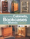 Building Cabinets Bookcases  Shelves