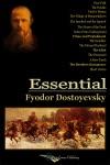 Essential Fyodor Dostoyevsky