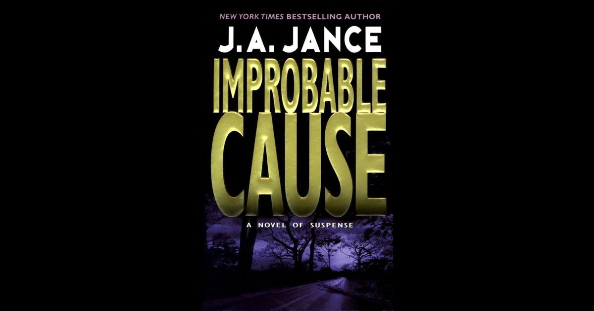 J.a. Jance Novels Improbable Cause by J....