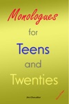 Monologues For Teens And Twenties 2nd Edition
