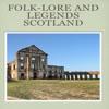 30 Folk-Lore And Legends Scotland