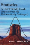 Statistics A User Friendly Guide Especially For The Mathematically Challenged