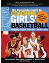 The Complete Guide To Coaching Girls Basketball  Building A Great Team The Carolina Way