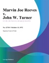 Marvin Joe Reeves V John W Turner
