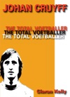 Johan Cruyff - The Total Voetballer