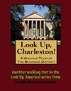 Look Up Charleston A Walking Tour Of Charleston South Carolina Business District