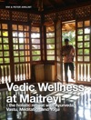 Vedic Wellness At Maitreyi - The Holistic Retreat With Ayurveda Vastu Meditation And Yoga