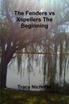 The Fenders Vs Xspellers The Beginning