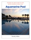 Review Of And Guide To The Hotel Domina Coral Bay Aquamarine Pool