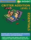 Critter Addition Essentials Level 2 Essential Math Facts Presented And Math Equations Word Problems And Visual Problems