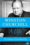 Winston Churchill A Life