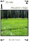To The Meadows Edge