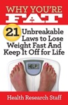 Why Youre Fat 21 Unbreakable Laws To Lose Weight Fast And Keep It Off For Life