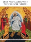 Lent And Easter With The Church Fathers