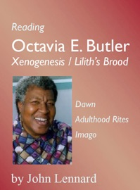 READING OCTAVIA E. BUTLER: XENOGENESIS / LILITHS BROOD