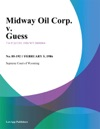 Midway Oil Corp V Guess