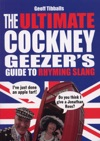 The Ultimate Cockney Geezers Guide To Rhyming Slang