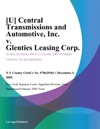 U Central Transmissions And Automotive Inc V Glenties Leasing Corp