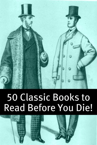 50 Classic Books to Read Before You Die