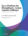 In Re Petition For Disciplinary Action Against Jellinger
