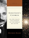 Einsteins Cosmos How Albert Einsteins Vision Transformed Our Understanding Of Space And Time Great Discoveries