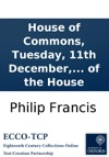 House Of Commons Tuesday 11th December 1787 Mr Francis Mr Speaker Before I Offer Any Thing To The Consideration Of The House