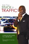 Are You Stuck In Traffic  A Step-By-Step Guide To A Better Life