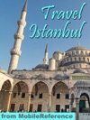 Istanbul Turkey Illustrated Travel Guide Phrasebook And Maps Mobi Travel
