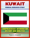 Kuwait Federal Research Study With Comprehensive Information History And Analysis - Politics Economy Military