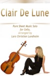 Clair De Lune Pure Sheet Music Solo For Cello Arranged By Lars Christian Lundholm