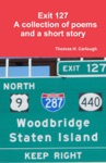 Exit 127 A Collection Of Poems And A Short Story