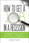 How To Get A Job In A Recession 2012 A Comprehensive Guide To Job Hunting In The 21st Century Complete With Masses Of Free Downloadable Bonuses