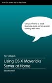 Using OS X Mavericks Server at Home
