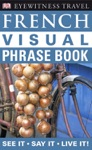 Eyewitness Travel Guides French Visual Phrase Book