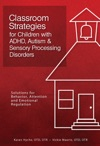 Classroom Strategies For Children With ADHD Autism  Sensory Processing Disorders